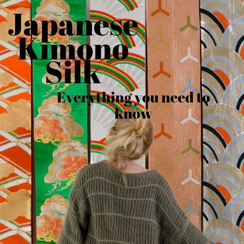 Japanese Kimono Silk -everything you need to know