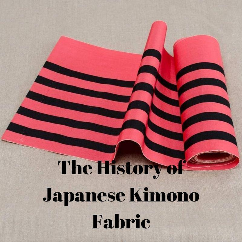 The History of Japanese Kimono Fabric