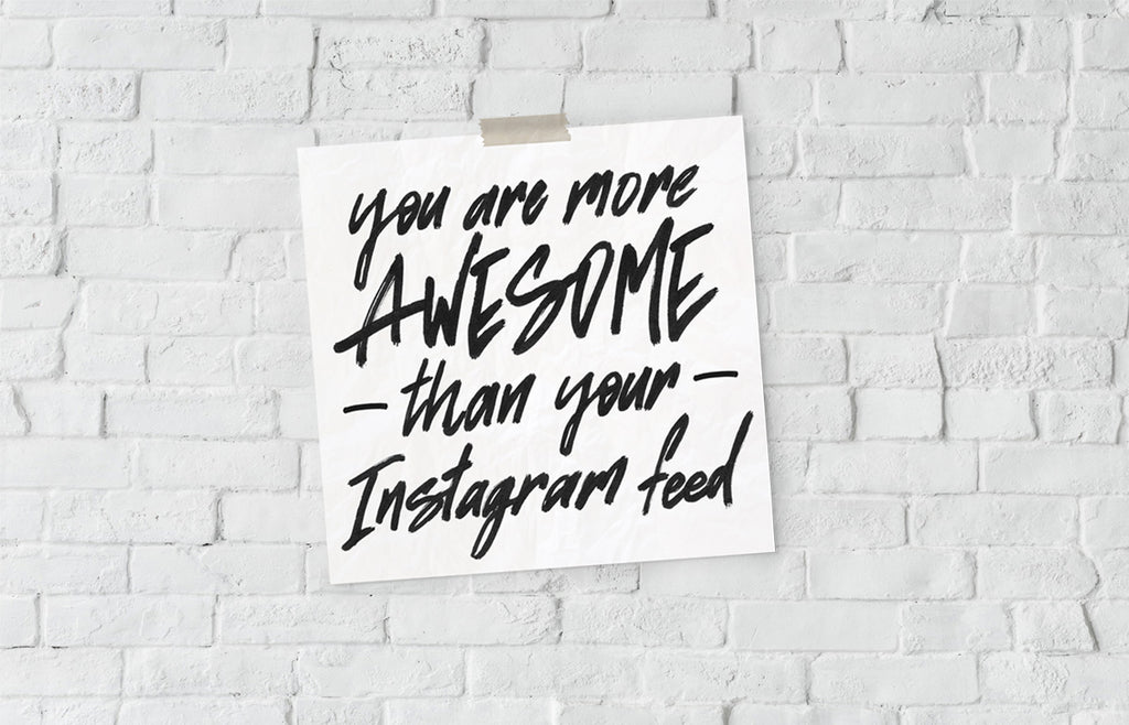 Brisbane Hand Lettering - You are more awesome than your Instagram Feed.