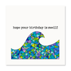 Hope Your Birthday is Swell! Card