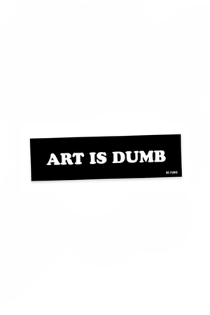 Art is Dumb Bumper Sticker
