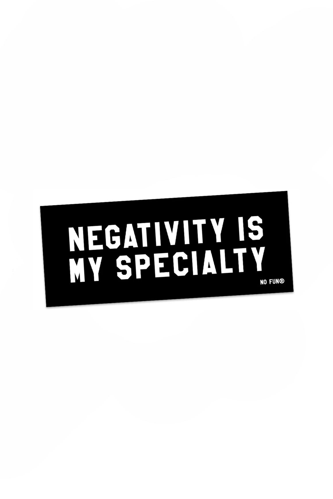 Negativity Bumper Sticker