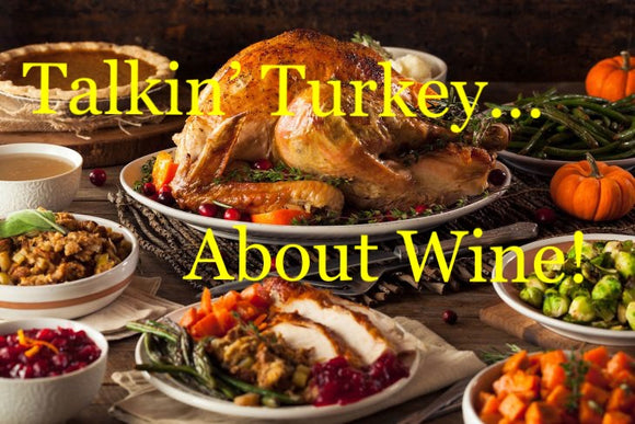 Talkin' Turkey...About Wine!