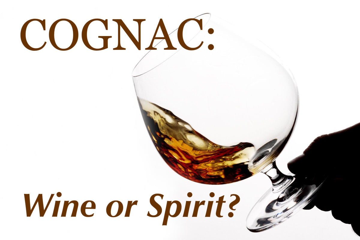 Cognac: Wine or Spirit?