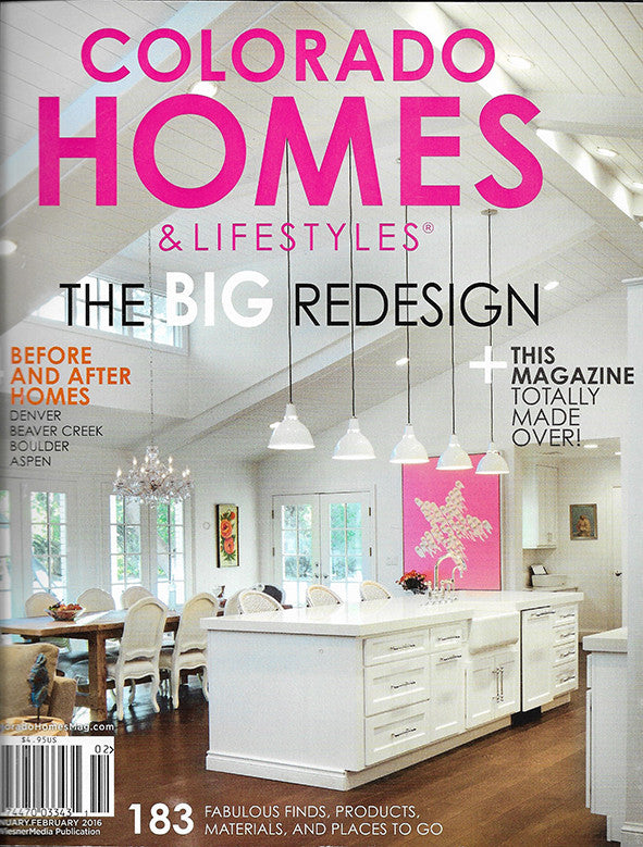 COLORADO HOMES & LIFESTYLES, JANUARY/FEBRUARY 2016