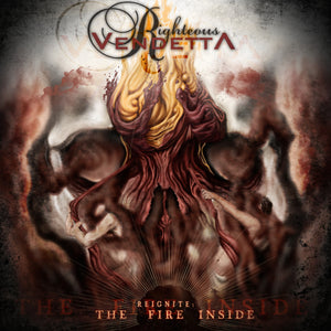 reignite the fire inside by metal band from Wyoming Righteous Vendetta