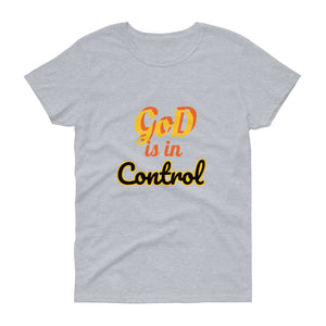 God is in Control  t-shirt