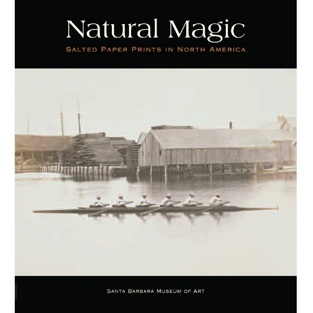Natural Magic: Salted Paper Prints In North America