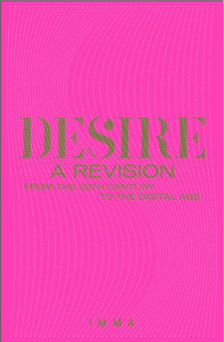 Desire: A Revision from the 20th Century to the Digital Age