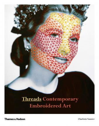 Threads - Contemporary Embroidered Art