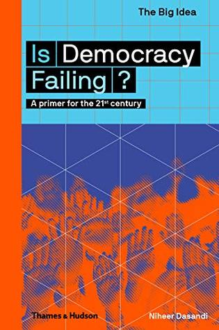 Is Democracy Failing? A Primer for the 21st Century