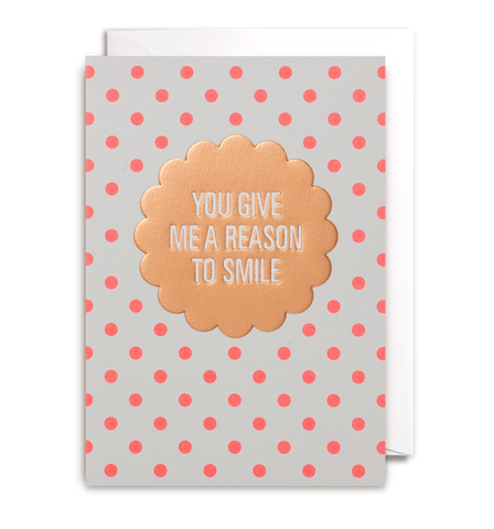 Reason to Smile Greeting Card