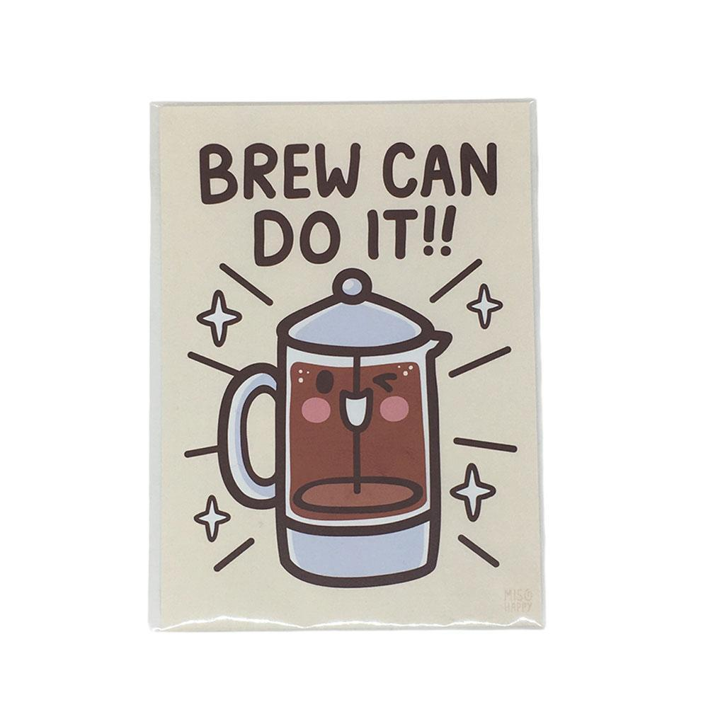 Art Print 5x7 - BREW Can Do It! by Mis0 Happy
