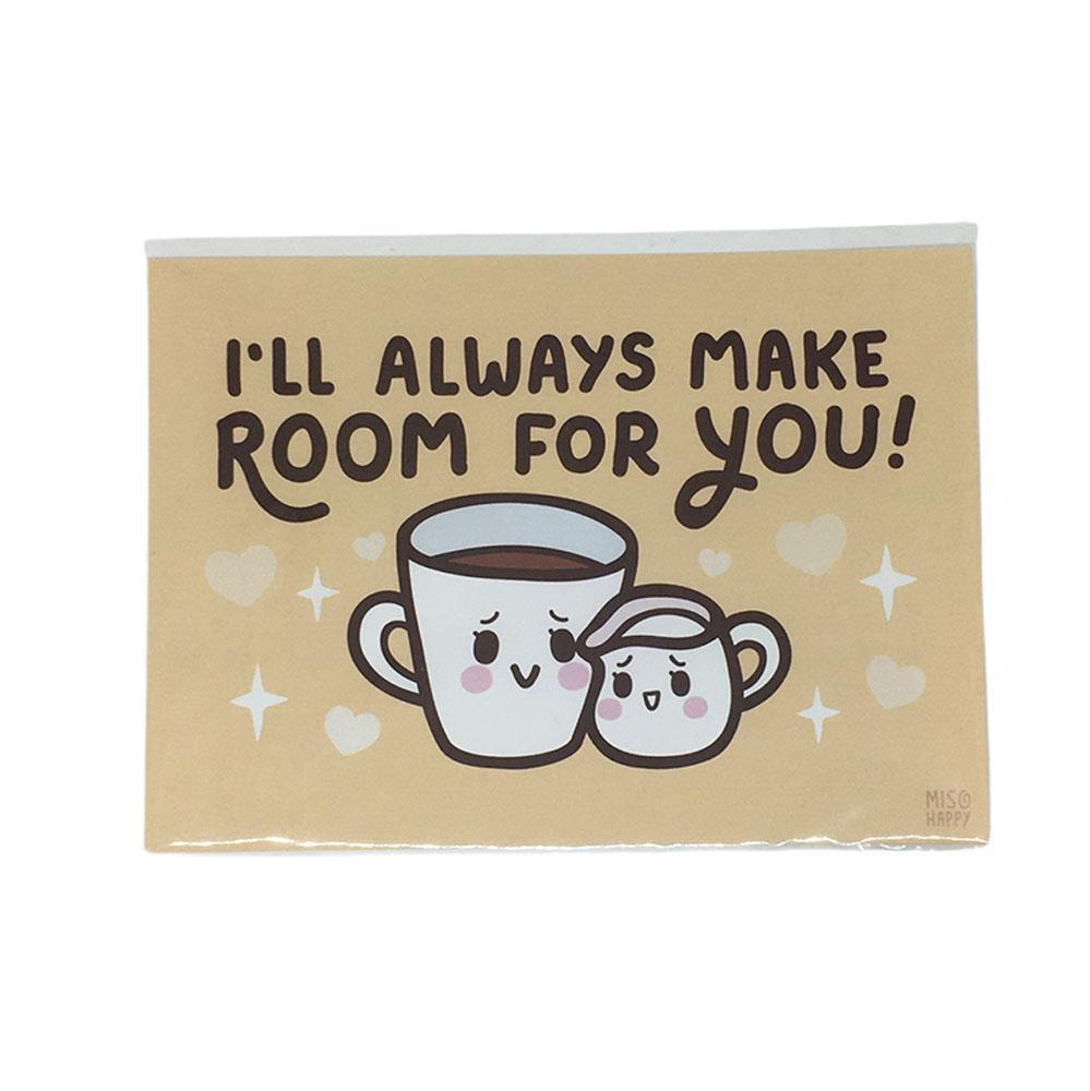 5x7 Print Coffee Puns - I'll Always Make ROOM For You by Mis0 Happy