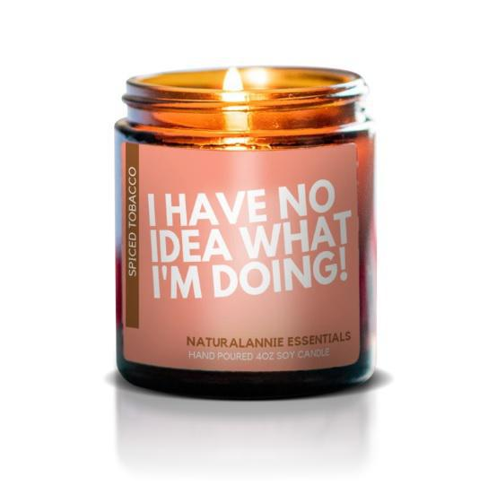 Candle 4oz - I Have No Idea What I'm Doing by NaturalAnnie Essentials