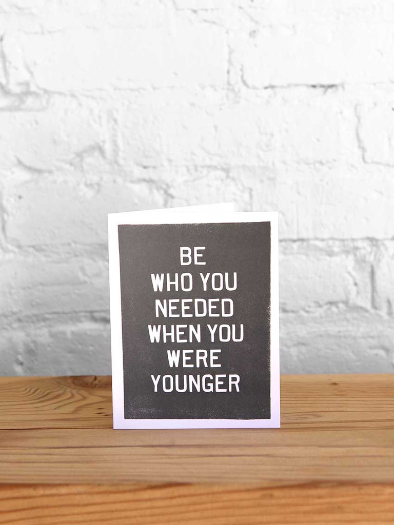 Be Who You Needed When You Were Younger Southern Greeting Card