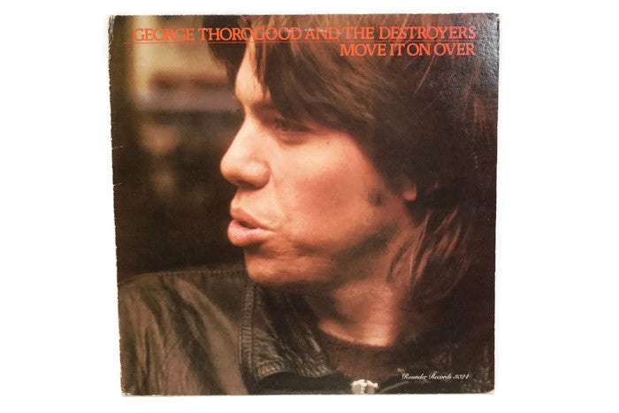 GEORGE THOROGOOD AND THE DESTROYERS - Vintage Vinyl Record Album - MOVE IT ON OVER