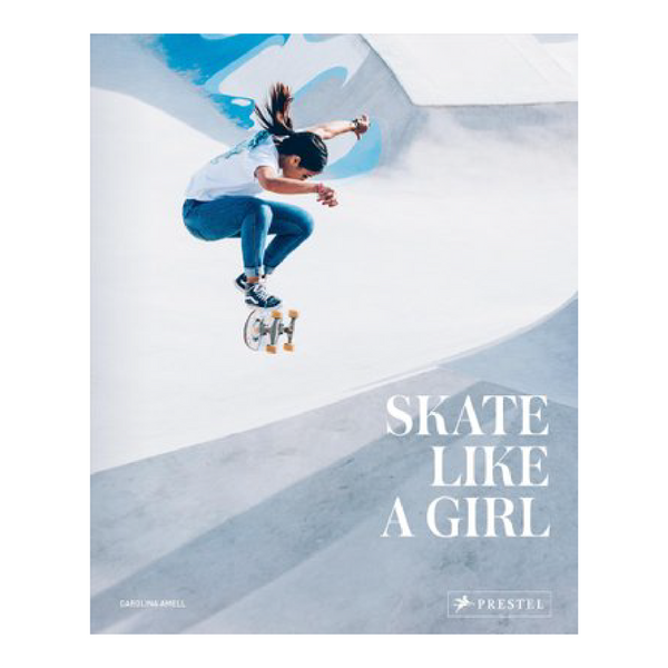 SKATE LIKE A GIRL | Carolina Amell