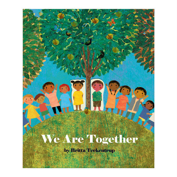 WE ARE TOGETHER | Britta Teckentrup
