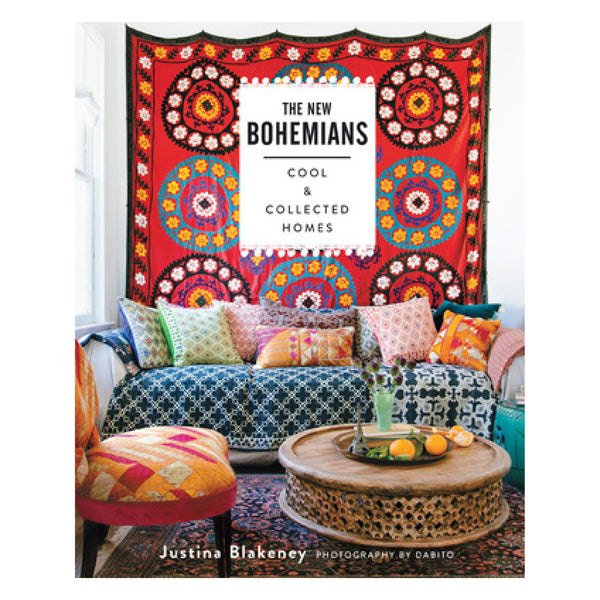 THE NEW BOHEMIANS: COOL AND COLLECTED HOMES | Justina Blakeney