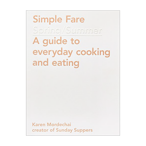 SIMPLE FARE: SPRING AND SUMMER | Karen Mordechai