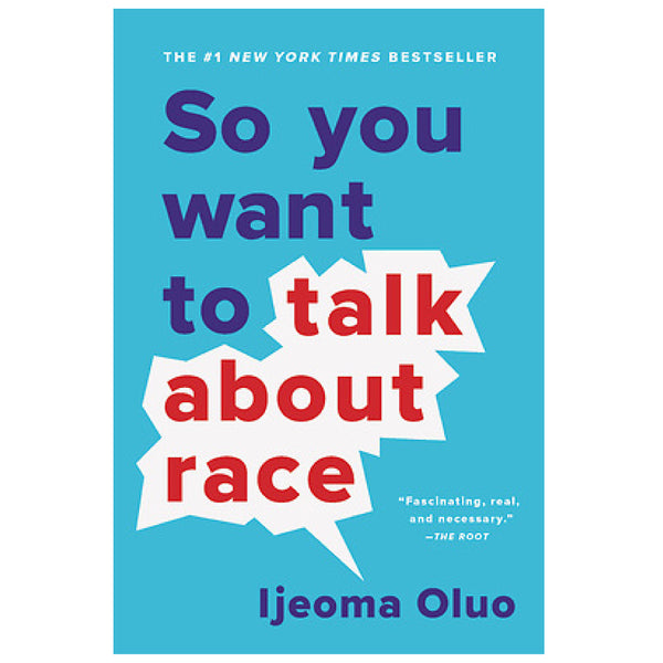 SO YOU WANT TO TAKE ABOUT RACE | Ijeoma Oluo