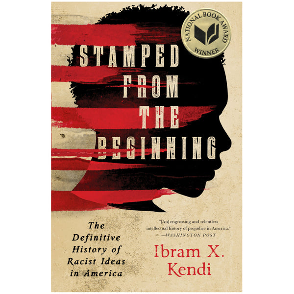 STAMPED FROM THE BEGINNING | Ibram X. Kendi