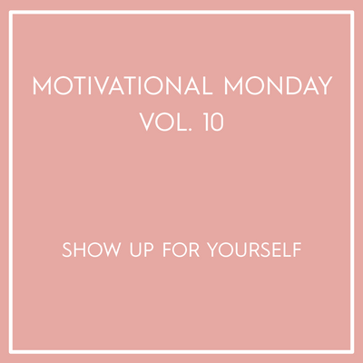 Motivational Monday Vol. 10