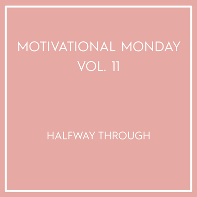 Motivational Monday Vol. 11