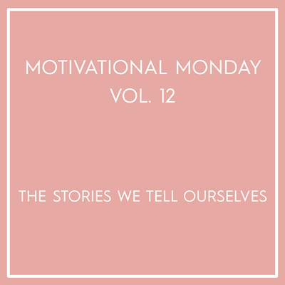 Motivational Monday Vol. 12
