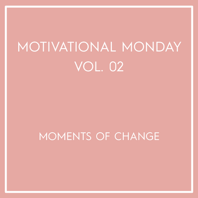 Motivational Monday Vol. 02