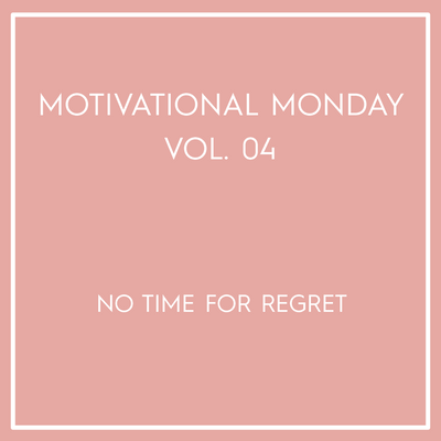 Motivational Monday Vol. 04