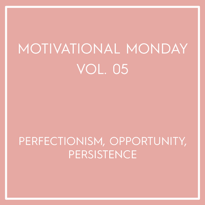 Motivational Monday Vol. 05
