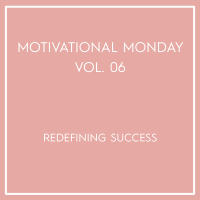 Motivational Monday Vol. 06