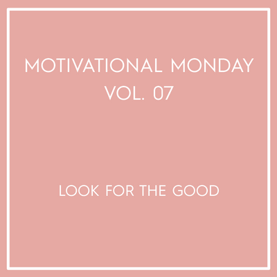 Motivational Monday Vol. 07