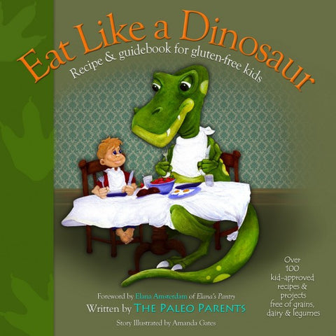 Eat Like a Dinosaur Recipe & Guidebook for Gluten-free Kids
