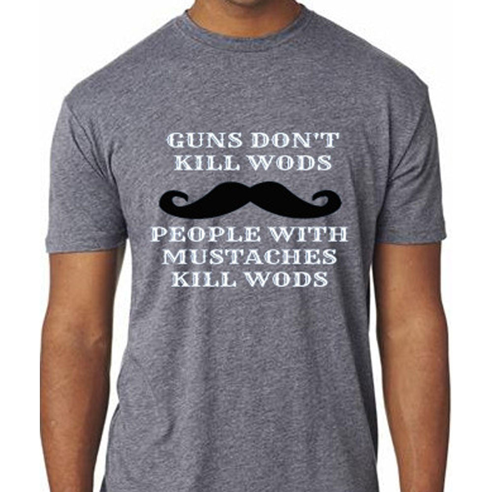MOVEMBER People with Mustaches Kill WODS Shirt