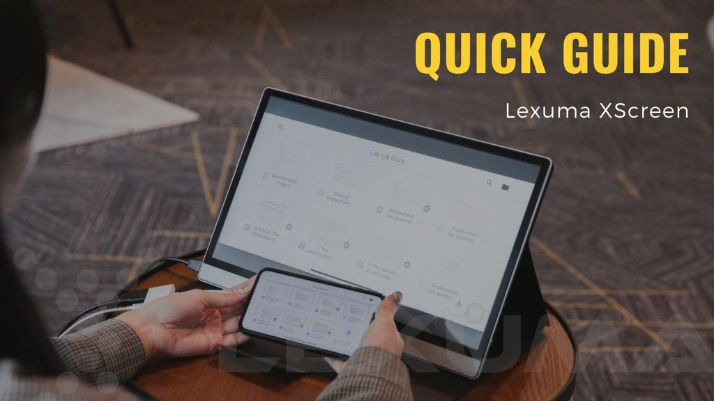 Lexuma XScreen - Connection Quick Guide