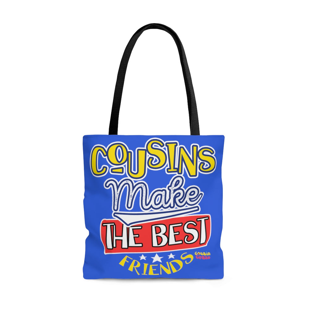 Cousins Make the Best Friends Tote Bag