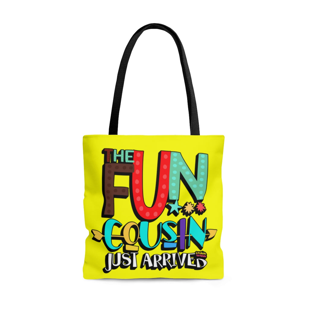 The Fun Cousin Just Arrived Tote Bag
