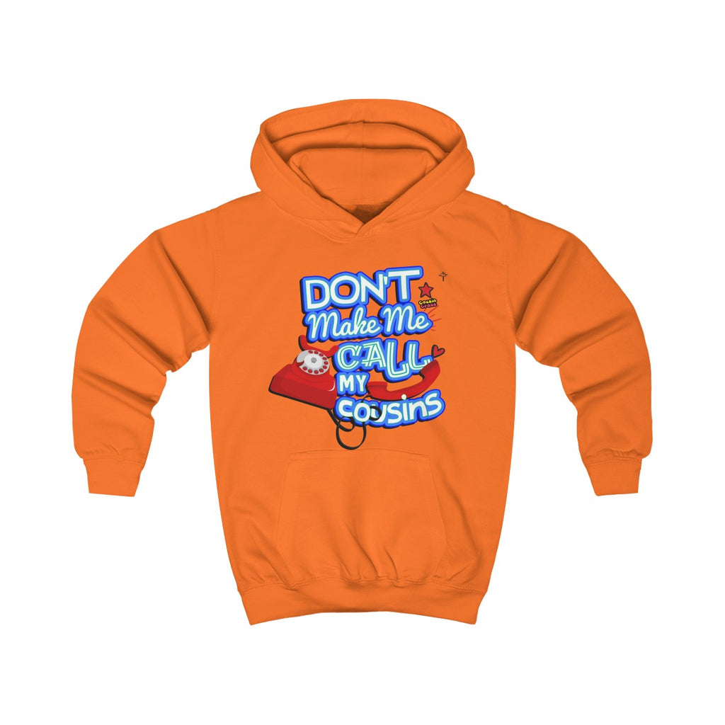 Don't Make Me Call My Cousin Kids Hoodie