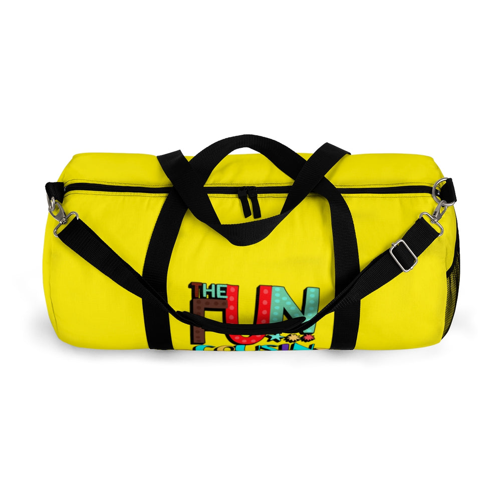 The Fun Cousin Just Arrived Duffle Bag