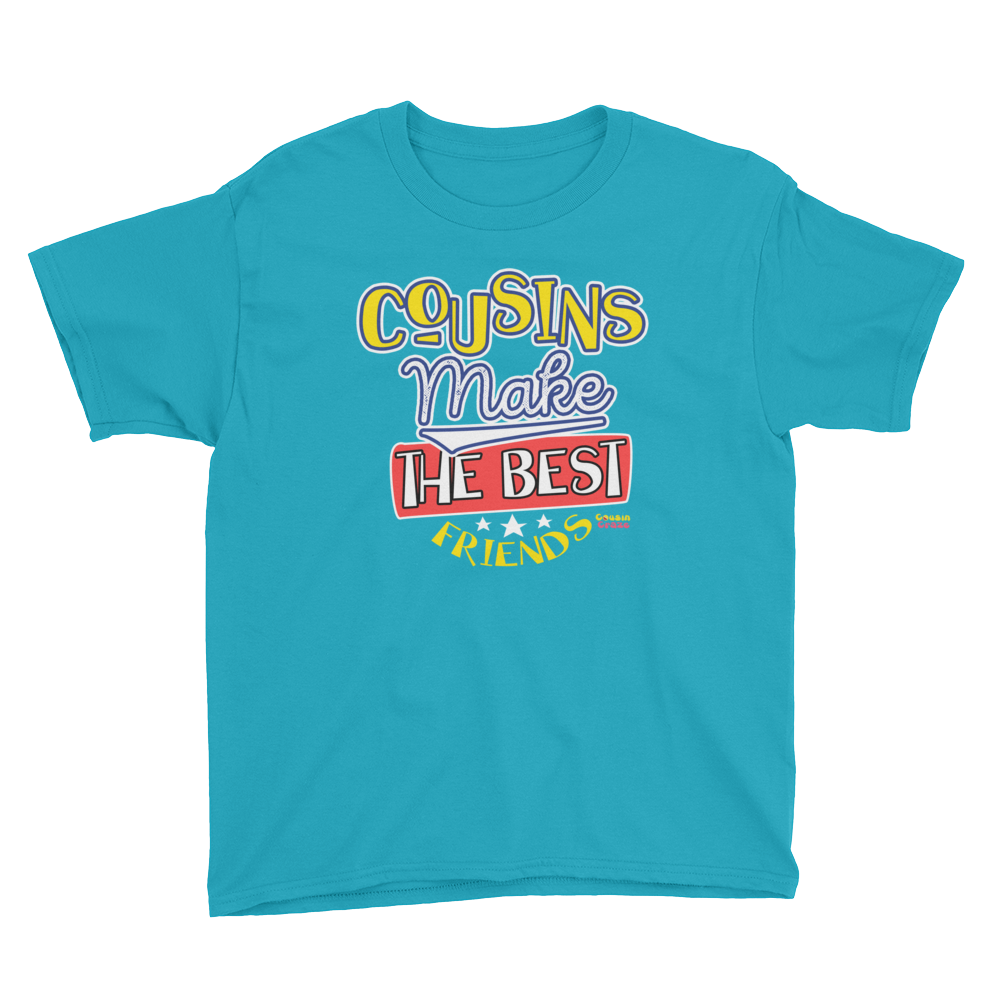 Cousins Make the Best Friends Youth T-Shirt