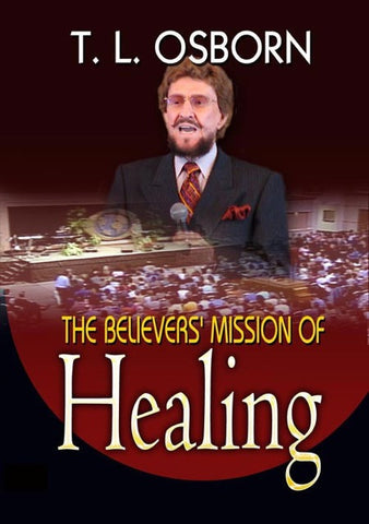 The Believers' Mission of Healing - CD