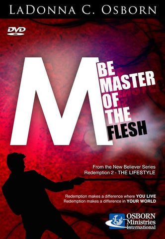 Be Master of the Flesh