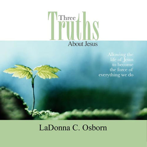 Three Truths About Jesus