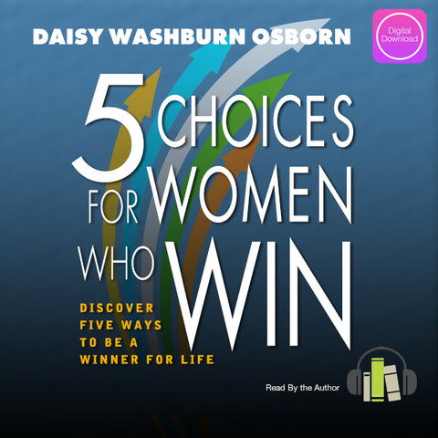 5 Choices For Women Who Win - Digital Audio