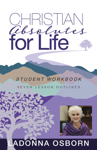 Christian Absolutes For Life (Student Workbook) - Paperback
