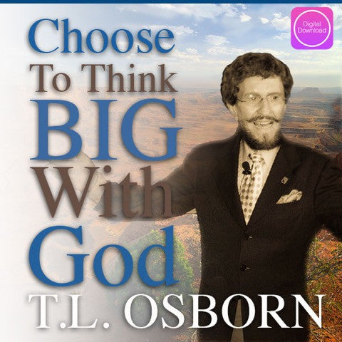 Choose to Think Big With God - Digital Audio