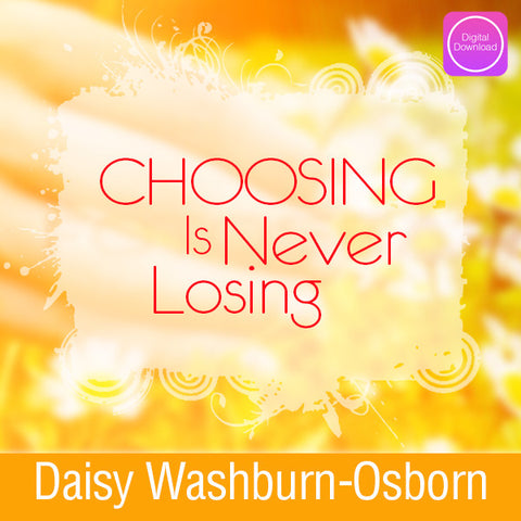 Choosing is Never Losing Digital Download